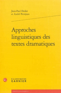 Approches linguistiques des textes dramatiques - Jean-PaulDufiet