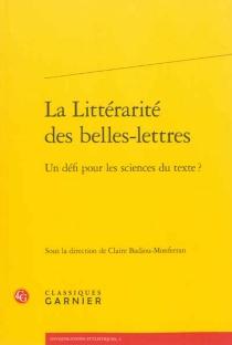 La littérarité des belles-lettres : un défi pour les sciences du texte ? -