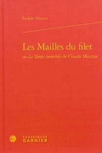 Les mailles du filet ou Le temps immobile de Claude Mauriac - ÉvelyneThoizet