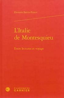 L'Italie de Montesquieu : entre lectures et voyages - EleonoraBarria-Poncet