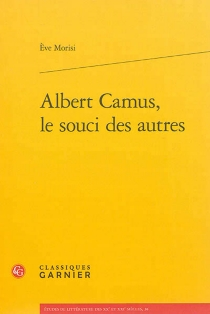 Albert Camus, le souci des autres - EveMorisi