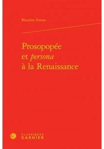 Prosopopée et persona à la Renaissance - BlandinePerona
