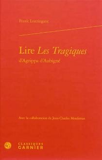 Lire Les Tragiques d'Agrippa d'Aubigné - FrankLestringant
