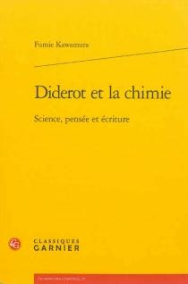 Diderot et la chimie : science, pensée et écriture - FumieKawamura