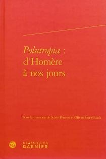 Polutropia : d'Homère à nos jours -