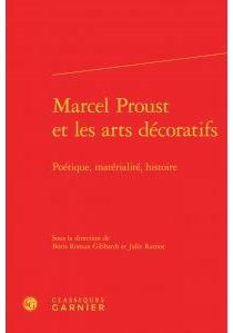 Marcel Proust et les arts décoratifs : poétique, matérialité, histoire -