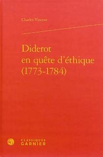 Diderot en quête d'éthique : 1773-1784 - CharlesVincent