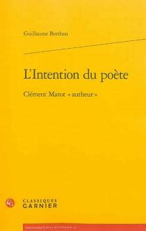 """L'intention du poète : Clément Marot """"autheur"""" - GuillaumeBerthon"""