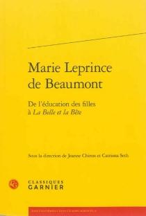 Marie Leprince de Beaumont : de l'éducation des filles à La belle et la bête -
