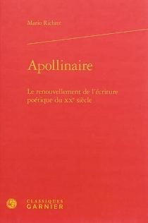 Apollinaire : le renouvellement de l'écriture poétique du XXe siècle - MarioRichter