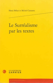 Le surréalisme par les textes - HenriBéhar