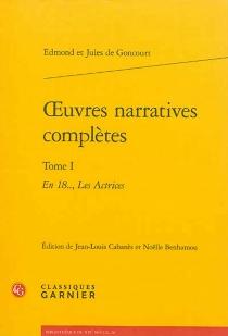 Oeuvres narratives complètes | Volume 1 - Jules deGoncourt