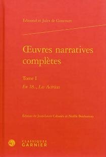 Oeuvres narratives complètes | Volume 1 - Edmond deGoncourt