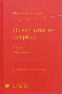 Oeuvres narratives complètes - Edmond deGoncourt