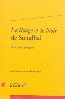 Le rouge et le noir de Stendhal : lectures critiques -