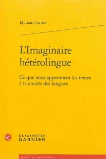 L'imaginaire hétérolingue : ce que nous apprennent les textes à la croisée des langues - MyriamSuchet