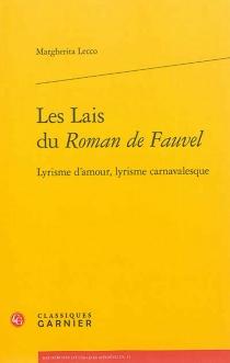 Les lais du Roman de Fauvel : lyrisme d'amour, lyrisme carnavalesque - MargheritaLecco