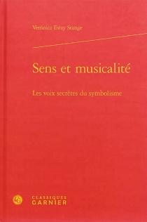 Sens et musicalité : les voix secrètes du symbolisme - VeronicaEstay Stange