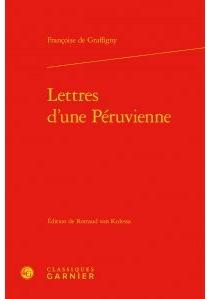 Lettres d'une Péruvienne - Françoise deGraffigny