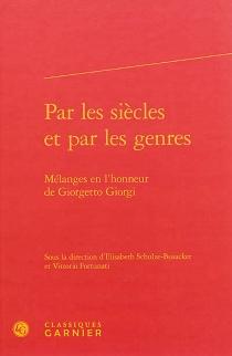 Par les siècles et par les genres : mélanges en l'honneur de Giorgetto Giorgi -