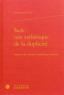 Sade, une esthétique de la duplicité : autour des romans historiques sadiens - ChiaraGambacorti