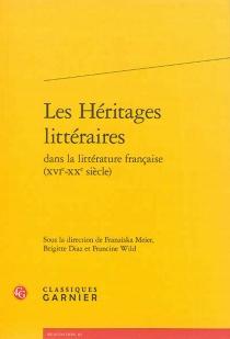 Les héritages littéraires dans la littérature française : XVIe-XXe siècle -