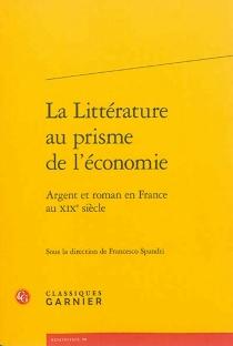 La littérature au prisme de l'économie : argent et roman en France au XIXe siècle -