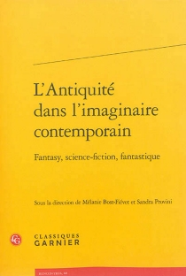L'Antiquité dans l'imaginaire contemporain : fantasy, science-fiction, fantastique -