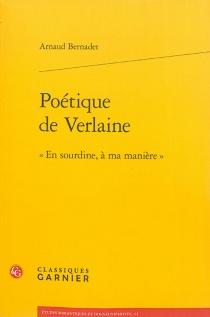 Poétique de Verlaine : en sourdine, à ma manière - ArnaudBernadet