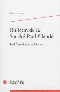 Bulletin de la Société Paul Claudel, n° 213 - PaulClaudel