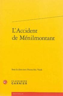 L'accident de Ménilmontant : actes du colloque organisé au pavillon du Carré de Baudoin les 12 et 13 octobre 2012 -