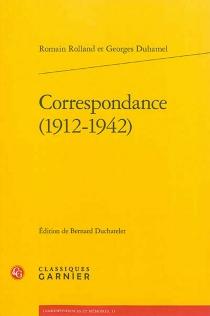 Correspondance (1912-1942) - GeorgesDuhamel
