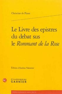 Le livre des epistres du debat sus le Rommant de la Rose - Christine de Pisan