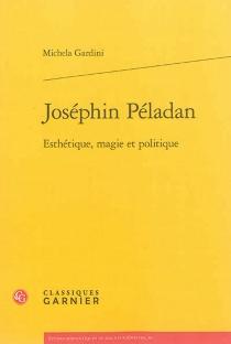 Joséphin Péladan : esthétique, magie et politique - MichelaGardini