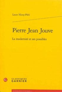 Pierre Jean Jouve : la modernité et ses possibles - LaureHimy-Piéri