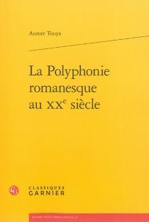 La polyphonie romanesque au XXe siècle - AuroreTouya