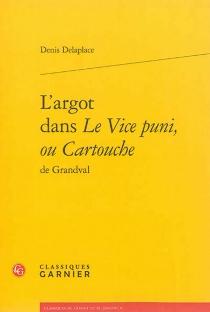 L'argot dans Le vice puni ou Cartouche de Grandval - DenisDelaplace