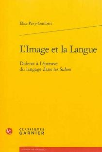 L'image et la langue : Diderot à l'épreuve du langage dans les Salons - ElisePavy-Guilbert