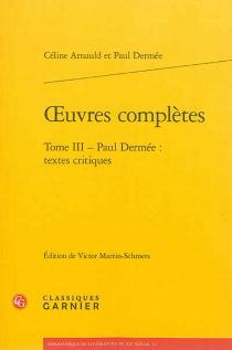 Céline Arnauld et Paul Dermée| Oeuvres complètes - PaulDermée