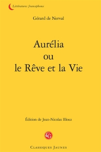 Aurélia ou Le rêve et la vie - Gérard deNerval
