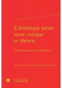L'Amérique latine entre critique et théorie : un autre regard sur la littérature -