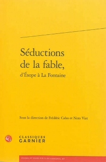 Séductions de la fable, d'Esope à La Fontaine -