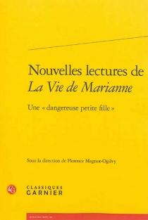 Nouvelles lectures de La vie de Marianne : une dangereuse petite fille -