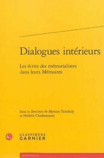 Dialogues intérieurs : les écrits des mémorialistes dans leurs mémoires -