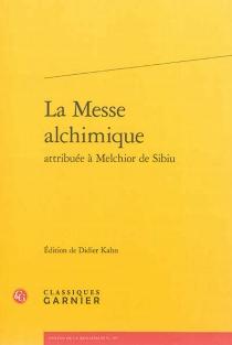 La messe alchimique attribuée à Melchior de Sibiu - Melchior deSibiu
