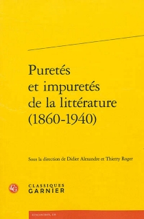 Puretés et impuretés de la littérature (1860-1940) -