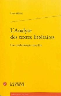 L'analyse des textes littéraires : une méthodologie complète - LouisHébert