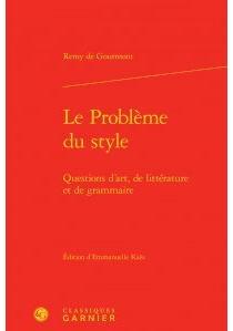 Le problème du style : questions d'art, de littérature et de grammaire - Remy deGourmont