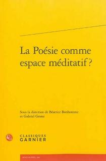 La poésie comme espace méditatif ? -