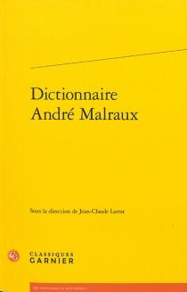 Dictionnaire André Malraux -